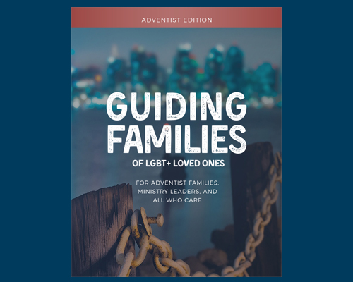 New Resource, Guiding Families of LGBT+ Loved Ones